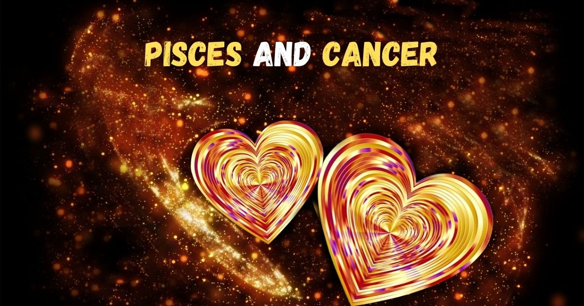 Pisces and Cancer Compatibility